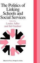 The Politics Of Linking Schools And Social Services