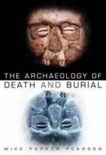 The Archaeology of Death and Burial
