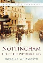 Nottingham Life in the Postwar Years