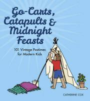 Go-Carts, Catapults and Midnight Feasts