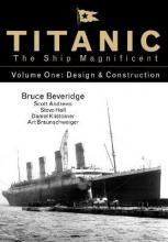 Titanic the Ship Magnificent: Volume 1