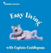 Creature Comforts Presents Easy Living with Captain Cuddlepuss