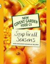 New Covent Garden Book of Soup for All Seasons