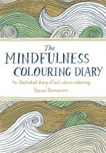 The Mindfulness Colouring Diary