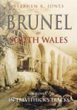 Brunel in South Wales Vol 1
