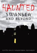 Haunted Swansea and Beyond