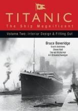 Titanic: The Ship Magnificent: Interior Design and Fitting Out Vol. 2