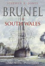 Brunel In South Wales Vol 3