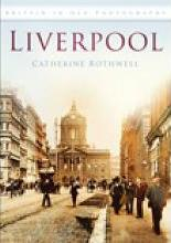 Liverpool in Old Photographs