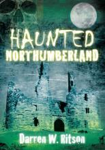 Haunted Northumberland