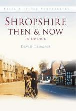 SHROPSHIRE THEN & NOW