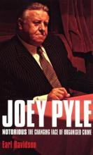 Joey Pyle: Notorious - The Changing Face of Organised Crime
