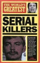 The World's Greatest Serial Killers