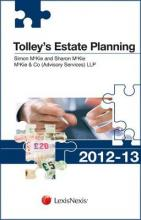 Tolley's Estate Planning 2012-13: Part of the Tolley's Tax Planning Series