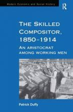 The Skilled Compositor, 1850-1914