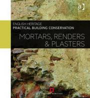 Practical Building Conservation: Mortars, Renders and Plasters