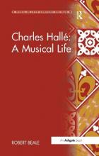 Charles Halle: A Musical Life
