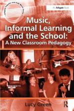 Music, Informal Learning and the School