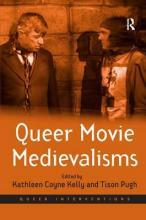 Queer Movie Medievalisms