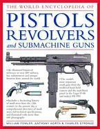 World Encyclopedia of Pistols, Revolvers and Submachine Guns