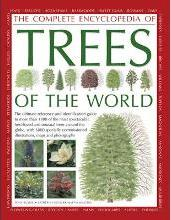 The Complete Encyclopedia of Trees of the World