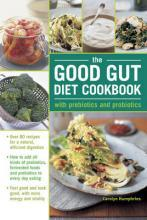 The Good Gut Diet Cookbook: With Prebiotics and Probiotics