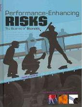 Performance-Enhancing Risks