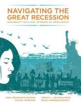Navigating the Great Recession: Immigrant Families' Stories of Resilience