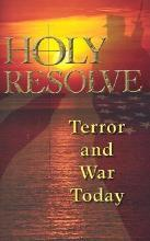 Holy Resolve: Terror and War Today