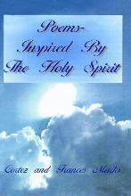 Poems- Inspired by the Holy Spirit