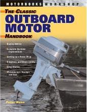 The Classic Outboard Motor Handbook
