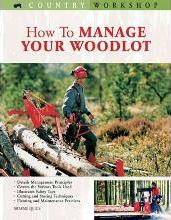 How to Manage Your Woodlot