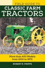 Field Guide to Classic Farm Tractors