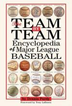 The Team-By-Team Encyclopedia of Major League Baseball