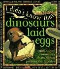 I Didn't Know  Dinosaurs L Eggs