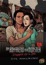 My Boyfriend Is A Monster Book 6: Wrapped Up In You
