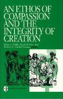 An Ethos of Compassion and the Integrity of Creation