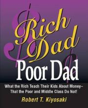 Rich Dad, Poor Dad: What the Rich Teach Their Kids About Money - That the Poor and Middle Class Do Not!