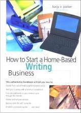 How to Start a Home-Based Writing Business, 3rd