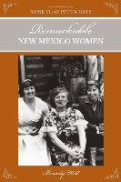 More Than Petticoats: Remarkable New Mexico Women