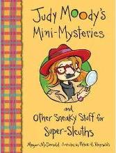 Judy Moodys Mini Mysteries and Other Sneaky Stuff for Super Sleuths