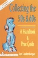 Collecting the 50s and 60s A Handbook and Price Guide