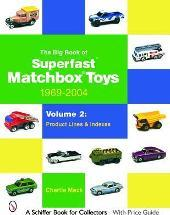 The The Big Book of Matchbox Superfast Toys: 1969-2004: The Big Book of Matchbox Superfast Toys: 1969-2004 Product Lines & Indexes Volume 2