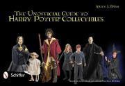 The Unofficial Guide to Harry Potter (R) Collectibles