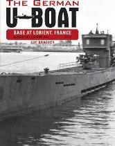 The German U-Boat Base at Lorient France: August 1942-August 1943: Volume 3