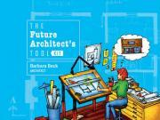 The Future Architect's Tool Kit