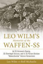 Leo Wilms Memories of the Waffen-Ss