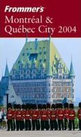 Frommer's Montreal & Quebec City 2004