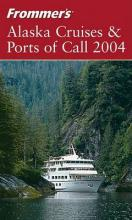 Frommer's Alaska Cruises & Ports of Call 2004