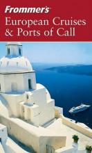 Frommer's� European Cruises & Ports of Call